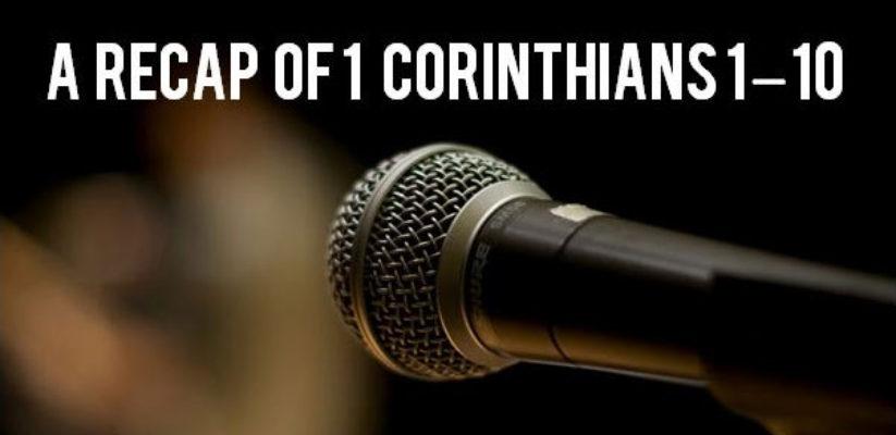 1 Corinthians Recap